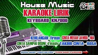 KARAOKE HOUSE MUSIC | KARAOKE LIRIK KEHILANGAN,? MERAH JAMBU,?SAMPAI DISINI | KEYBOARD KN7000