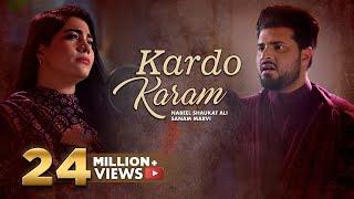 Kardo Karam | Nabeel Shaukat Ali Feat. Sanam Marvi |