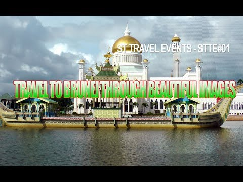 Travel to Brunei through beautiful images - STTE 01