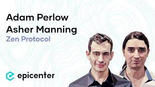 #212 Adam Perlow & Asher Manning: Zen Protocol - A Decentralized Financial System