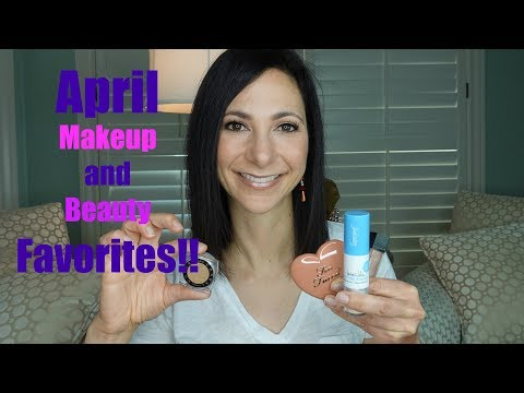 April 2018 Makeup And Beauty Favorites!! | Dr. Dani Fisher