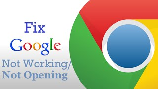 how to fix google chrome not working opening error on windows 10