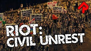 RIOT - Civil Unrest gameplay: Real-life riot simulator game! (PC)