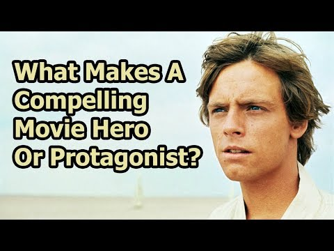 What Makes A Compelling Movie Hero Or Protagonist?