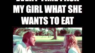 Every time I ask my girl what she wants to eat