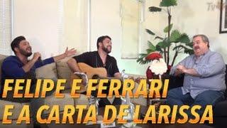 Video TV Leão - Feras Musicais - Felipe e Ferrari e a Carta de Larissa download MP3, 3GP, MP4, WEBM, AVI, FLV September 2019