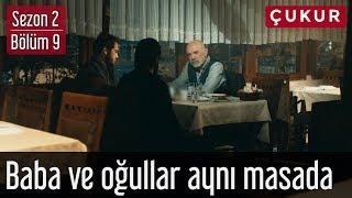 Çukur 2.Sezon 9.Bölüm - Baba ve Oğullar Aynı Masada