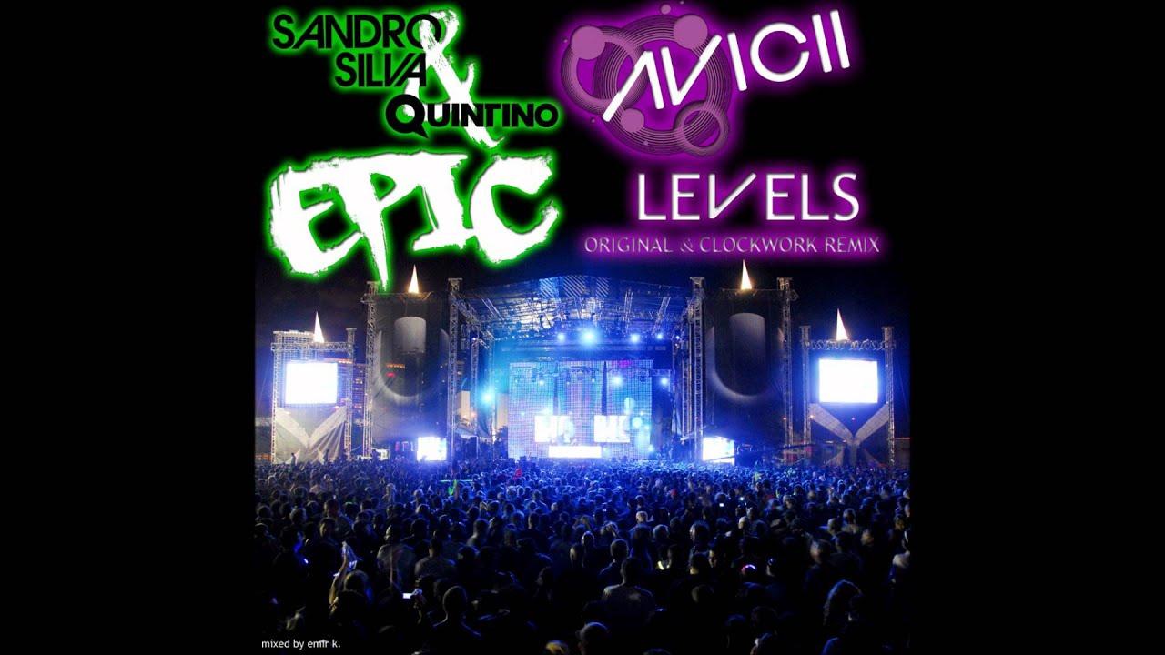 Sandro Silva & Quintino ft Avicii - Epic Levels (Evencio mix)