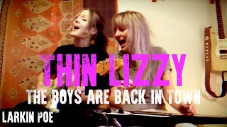 """Thin Lizzy """"The Boys Are Back In Town"""" (Larkin Poe Cover)"""
