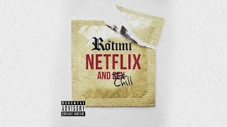 Rotimi Netflix And Chill Official Audio