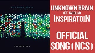 Unknown Brain - Inspiration (feat. Aviella) | Non Copyright Music | Free Download