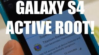 How to Root Galaxy S4 Active!