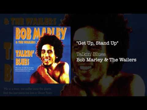 """""""Get Up, Stand Up"""" - Bob Marley & The Wailers 