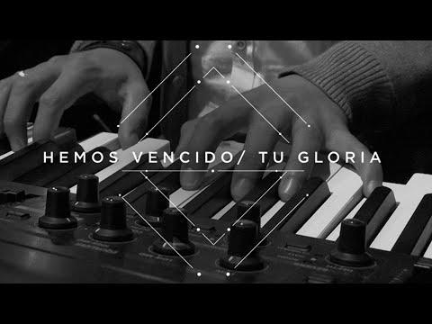 Generación 12 - Hemos Vencido / Tu Gloria