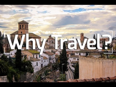 Travel Tips: Why Travel?