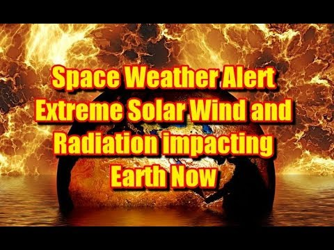 Space Weather - Extreme Solar Wind and Radiation impacting Earth Now! 5/6/18