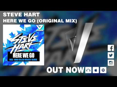 Steve Hart  Here We Go Original Mix
