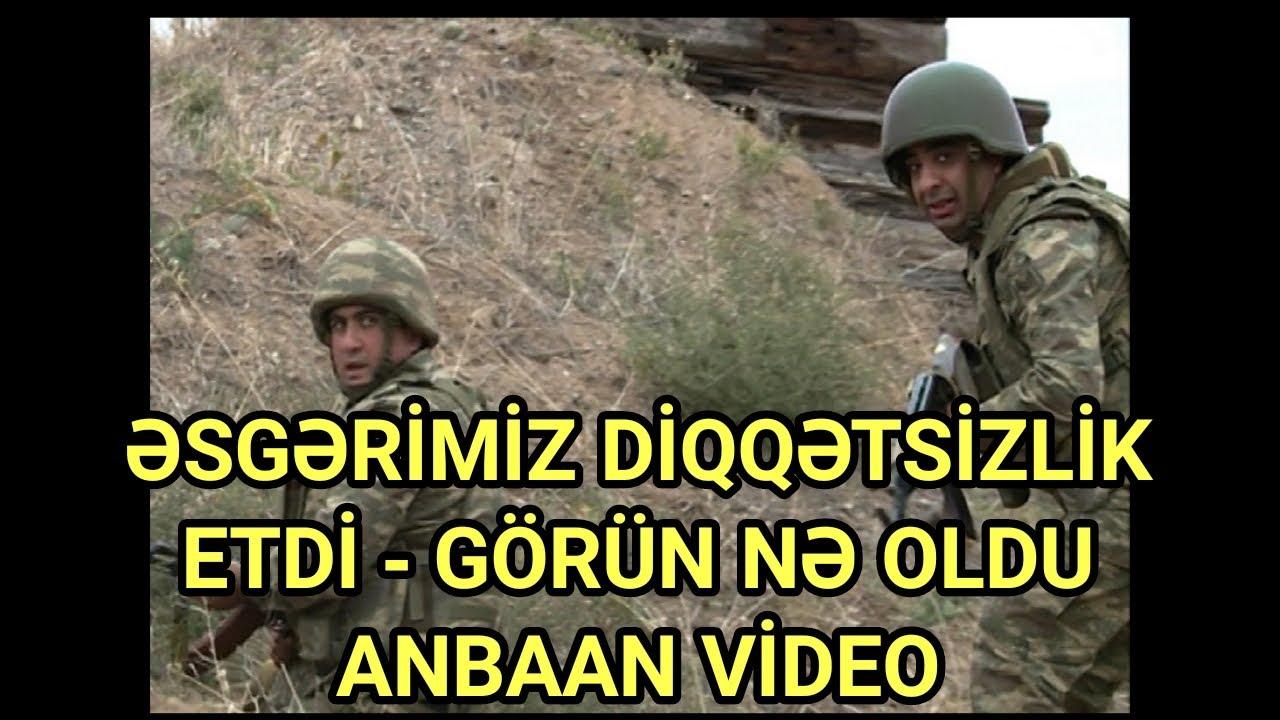ƏSGƏRİMİZ DİQQƏTSİZLİK ETDİ - GÖRÜN NƏ OLDU - ANBAAN VİDEO