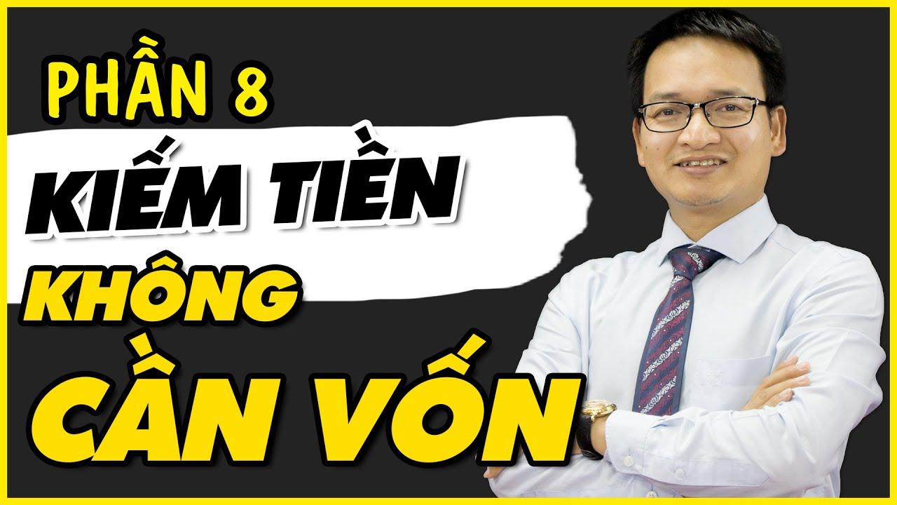 Phần 8: Hướng dẫn kiếm tiền bằng affiliate marketing không cần vốn |  Phạm Thành Biên