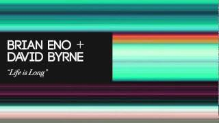 Brian Eno & David Byrne - Life is Long