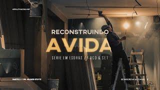 SÉRIE] Reconstruindo a Vida, parte dois - Esdras 3 - Pr. Hilder Stutz