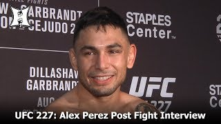 UFC 227: Alex Perez Always Shows Up To Collect A Bonus Check; Not Happy With His KO Win