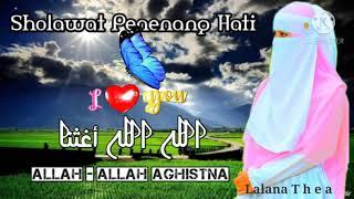 Sholawat Penenang Hati    ALLAH - ALLAH AGHISTNA