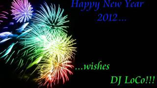 BEST!!! Electro & House Silvester 2011/2012 January Party-Club Mix - DJ LoCo