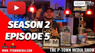 The P-Town Media Show S2 Ep5