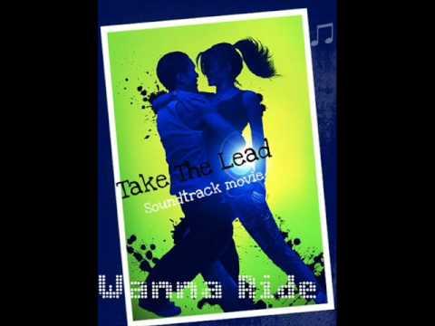 Wanna Ride - Soundtrack Take The Lead