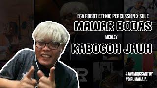 EGA ROBOT ETHNIC PERCUSSION X SULE - MAWAR BODAS MEDLEY KABOGOH JAUH (DARSO)