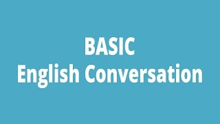 Basic English Conversation - Speaking & Listening Basic English For Beginners