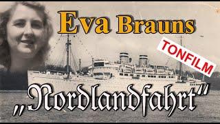 EVA BRAUN'S PRIVATES FILMARCHIV - DIE NORDLANDFAHRT - Eva Braun Dokumentation