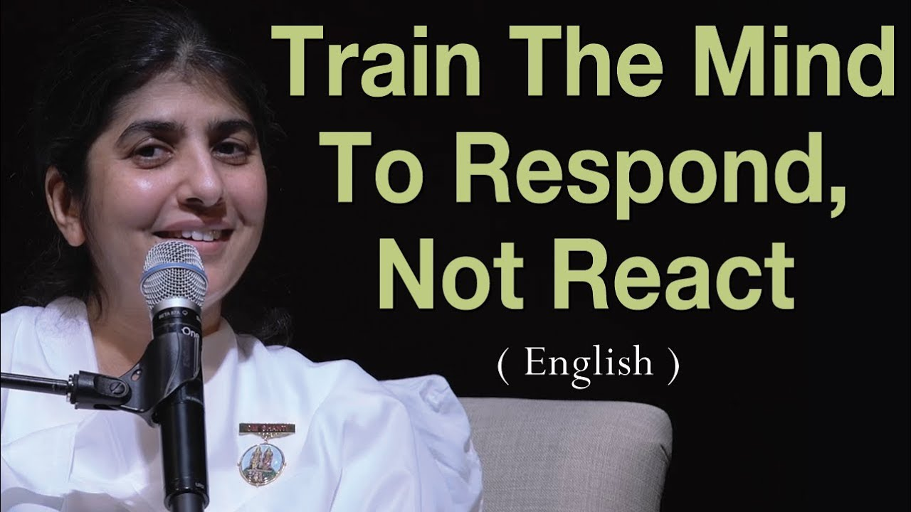 Download Train The Mind To Respond, Not React: Part 3: BK Shivani at Vancouver, Canada (English)