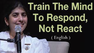 Train The Mind To Respond, Not React: BK Shivani at Vancouver, Canada (English)