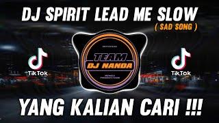 Download Mp3 DJ SPIRIT LEAD ME SLOW SAD SONG JEDAG JEDUG TIKTOK VIRAL REMIX TERBARU 2021 DJ SPIRIT LEAD ME