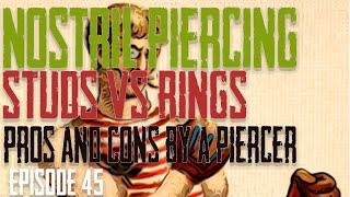 Nostril Piercings - Stud Vs Ring - Pros & Cons by a Piercer EP 45