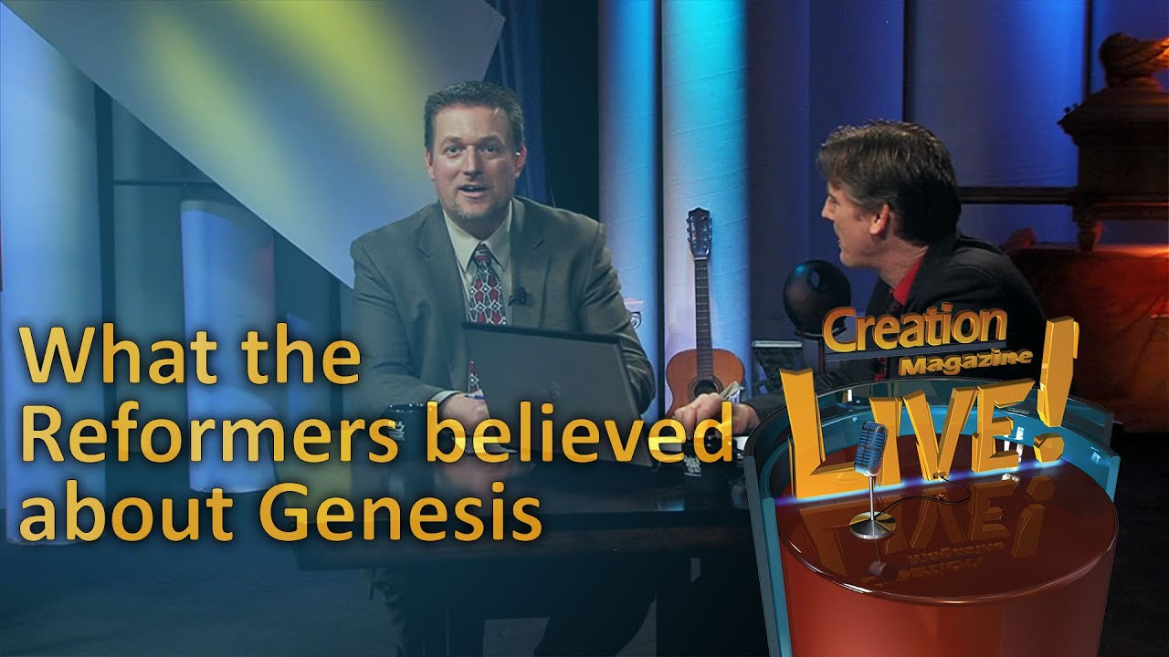 What the Reformers believed about Genesis (Creation Magazine LIVE! 4-04) by CMIcreationstation