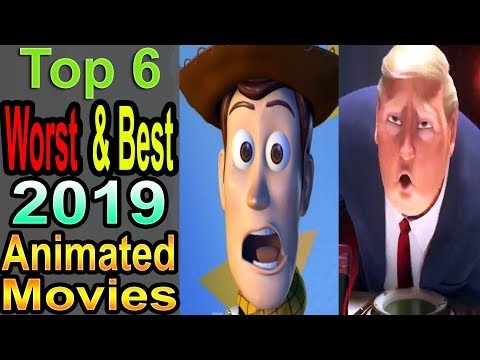 6 Worst/Best 2019 Animated Movies