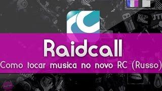 Como tocar música no novo Raidcall(Russo) - [HD 2015] By: KarolTutors
