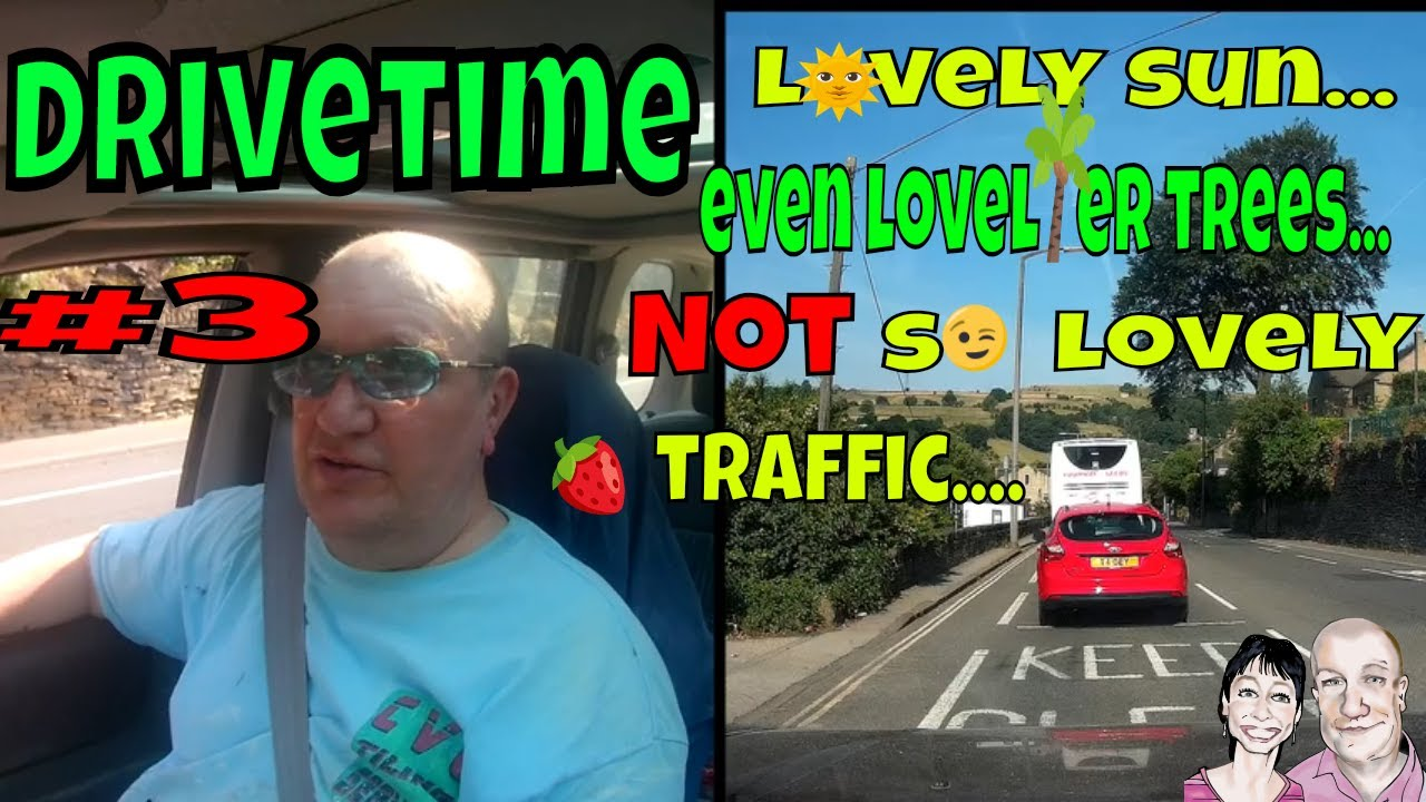Drivetime # 3.  Lovely Sunshine, Even lovelier trees....& NOT so lovely traffic