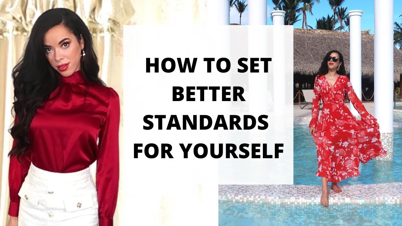 Your Standards can change your life : Feminine Power and The High Value Woman mentality