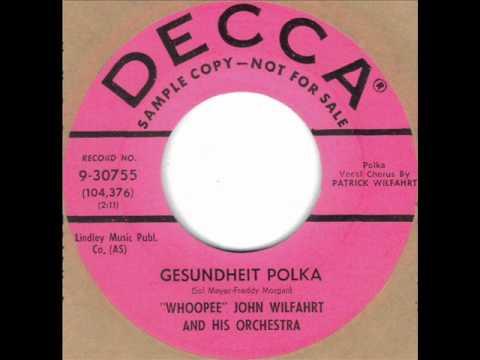 Gesundheit Polka by Whoopee John Wilfahrt on 1958 Decca 45.