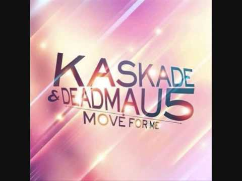 Kaskade & Deadmau5- Move For Me With Download Link (HQ)