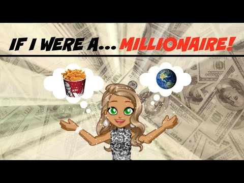 IF I WERE A MILLIONAIRE?!