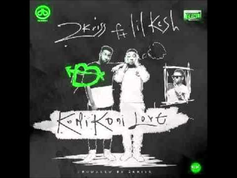 2Kriss Ft Lil Kesh - Koni Koni Love (NEW 2015)