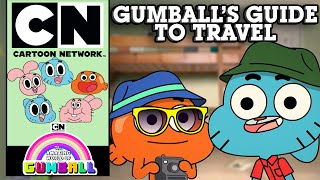 The Amazing World of Gumball | Gumball's Guide To Travel | Cartoon Network UK