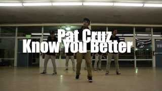 Pat Cruz - Know You Better