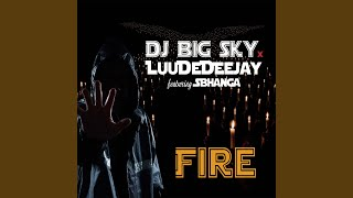Provided to YouTube by The Orchard Enterprises Fire · Dj BigSky · LuuDeDeejay · Sbhanga Fire ℗ 2019 Urban Vibes Production under exclusive license to ...