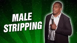 Male Stripping (Stand Up Comedy)